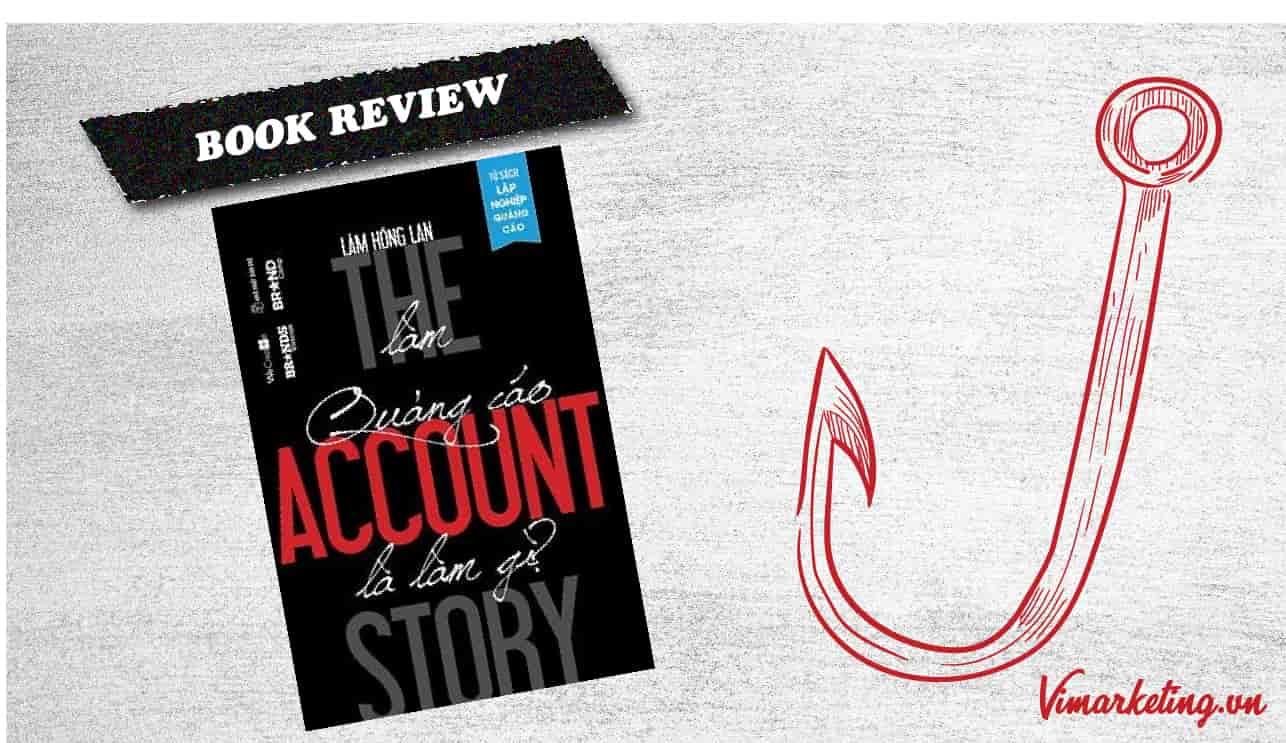 Làm quảng cáo là làm gì – Review sách The Account Story
