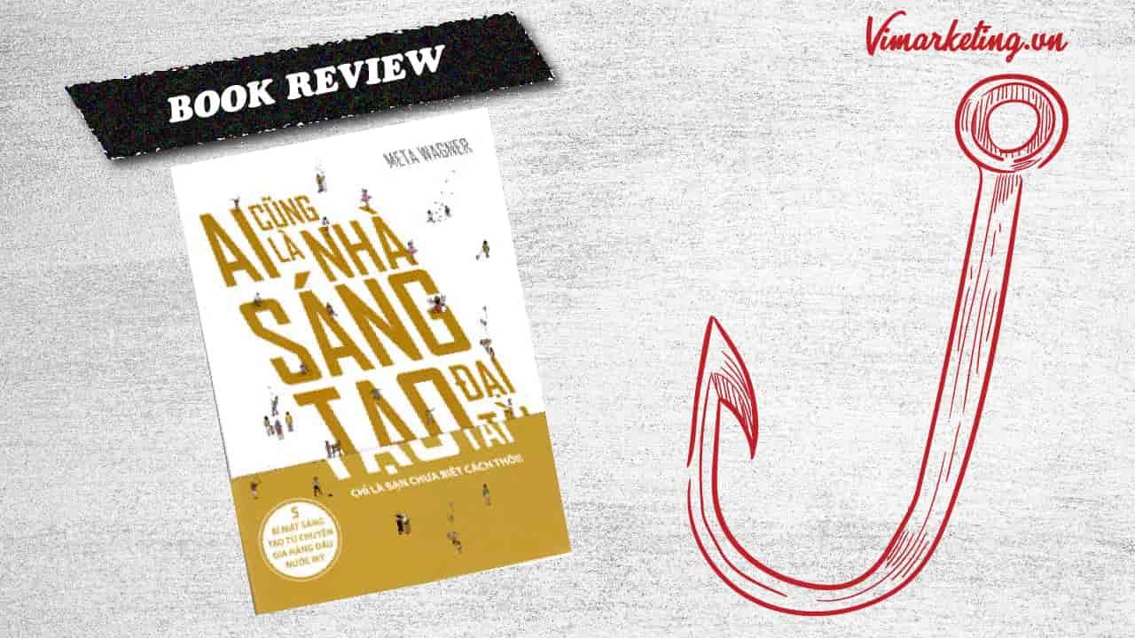 Review sách Ai cũng là nhà sáng tạo đại tài