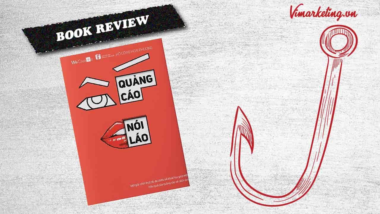 Review sách Quảng Cáo Không Nói Láo | Hồ Công Hoài Phương