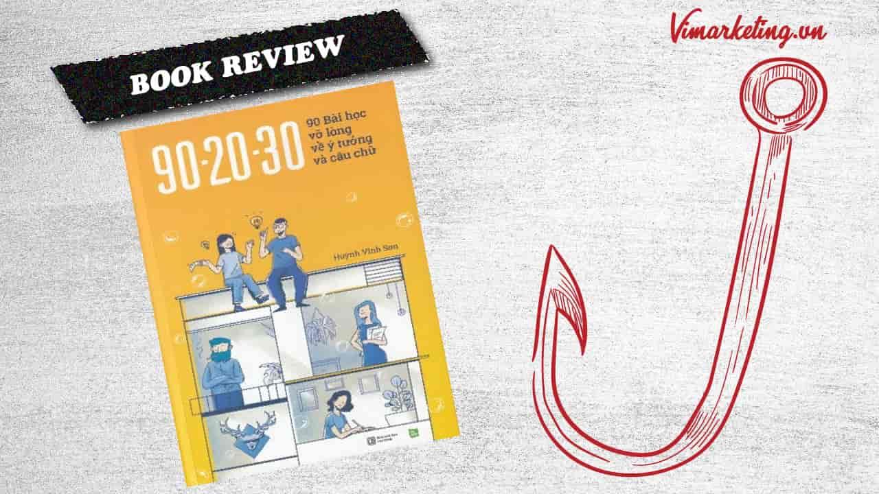 Review sách về ý tưởng câu chữ 90 20 30 | Huỳnh Vĩnh Sơn
