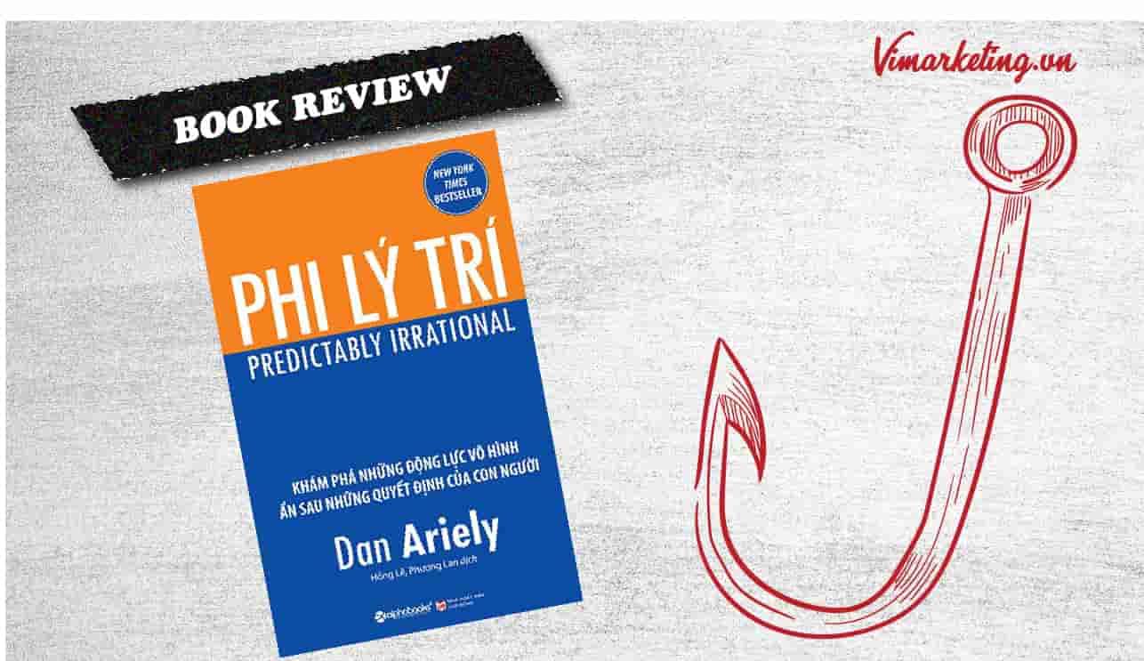 Review sách Phi Lý Trí | Tâm lý học và định giá sản phẩm