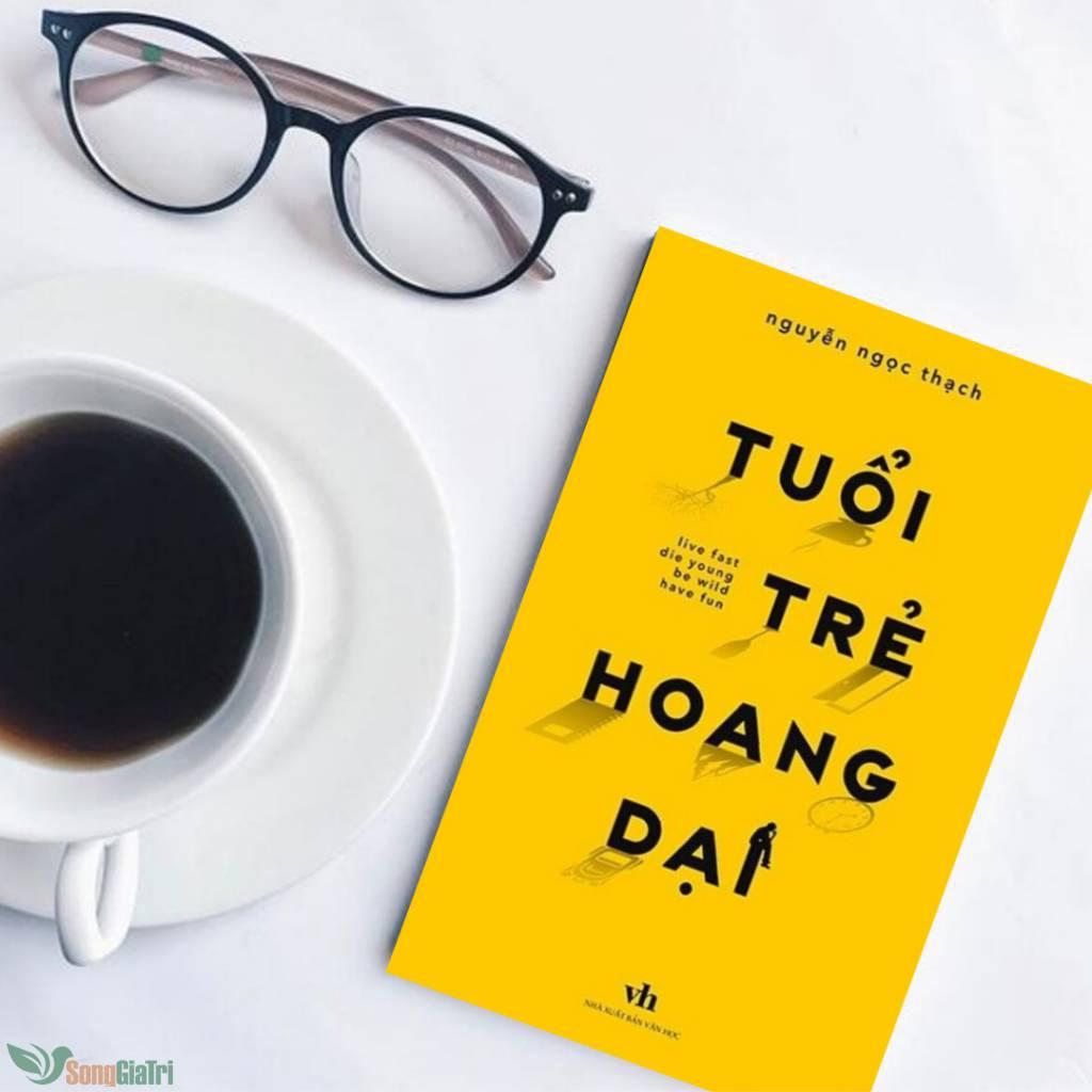 Review sách tuổi trẻ hoang dại Nguyễn Ngọc Thạch